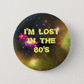 Ik word verloren in de jaren '80 ronde button 5,7 cm