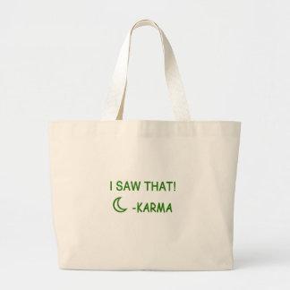 Ik zag dat grappig cadeau Karma Grote Draagtas