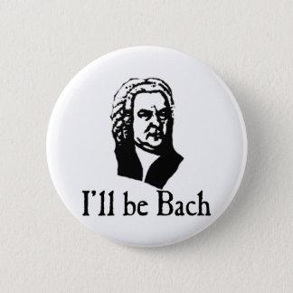 Ik zal Bach zijn Ronde Button 5,7 Cm