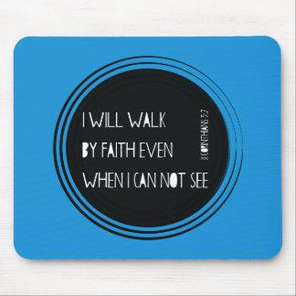 Ik zal door Geloof lopen Muismat