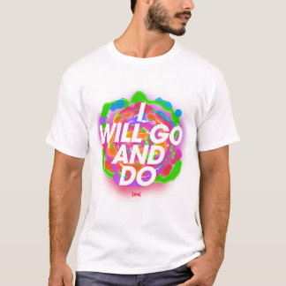 Ik zal gaan en t shirt
