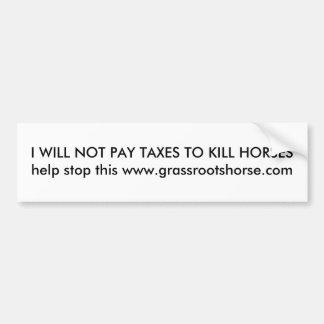 Ik zal geen belastingen aan dodenpaarden betalen bumpersticker