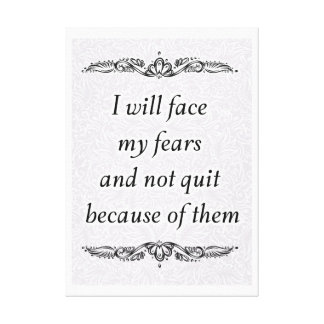 Ik zal mijn vrees - Positieve Quote´s onder ogen Canvas Afdruk