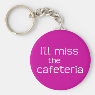 Ik zal Misser de Cafetaria - Grappig Spreuk Basic Ronde Button Sleutelhanger