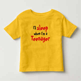 Ik zal slapen wanneer ik een Tiener ben Kinder Shirts