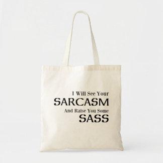 Ik zal Uw Sarcasme zien en zal u Één of andere Draagtas