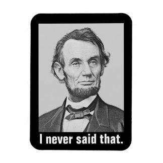 Ik zei nooit dat: Grappig Abraham Lincoln Magneet