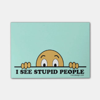 Ik zie Stomme Mensen Post-it® Notes
