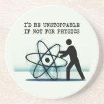 Ik zou als niet voor fysica onbedwingbaar zijn onderzetter