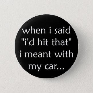 Ik zou dat - knoop raken ronde button 5,7 cm