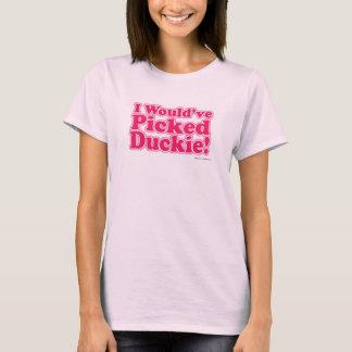 Ik zou Duckie geplukt hebben! T Shirt