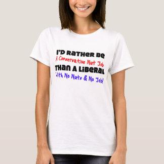 Ik zou eerder een Conservatieve Baan van de Noot T Shirt