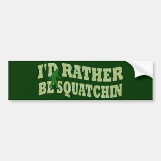 Ik zou eerder groene camo Squatchin zijn Bumpersticker