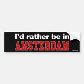 Ik zou eerder in Amsterdam zijn Bumpersticker