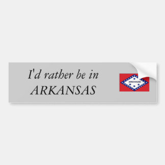 Ik zou eerder in ARKANSAS zijn Bumpersticker