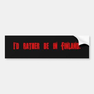 Ik zou eerder in Finland zijn Bumpersticker