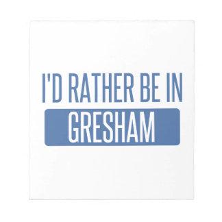 Ik zou eerder in Gresham zijn Notitieblok
