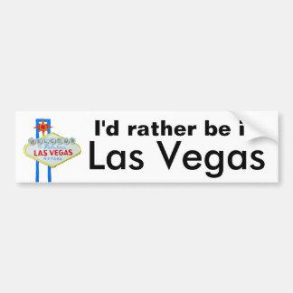 Ik zou eerder in Las Vegas zijn Bumpersticker