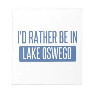 Ik zou eerder in Meer Oswego zijn Notitieblok