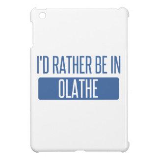 Ik zou eerder in Olathe zijn iPad Mini Hoesje