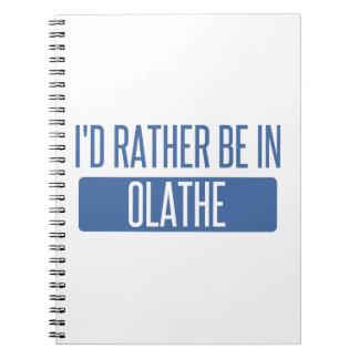 Ik zou eerder in Olathe zijn Notitie Boek