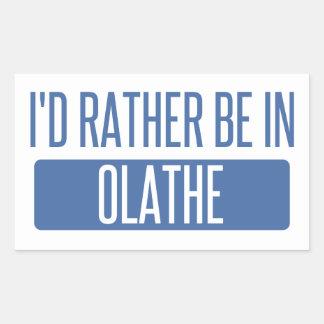 Ik zou eerder in Olathe zijn Rechthoek Sticker