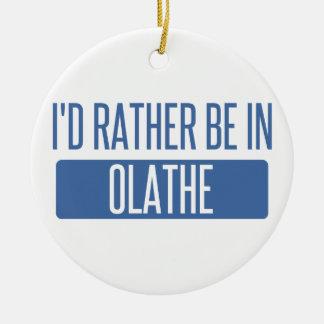 Ik zou eerder in Olathe zijn Rond Keramisch Ornament