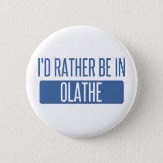 Ik zou eerder in Olathe zijn Ronde Button 5,7 Cm