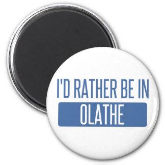 Ik zou eerder in Olathe zijn Ronde Magneet 5,7 Cm