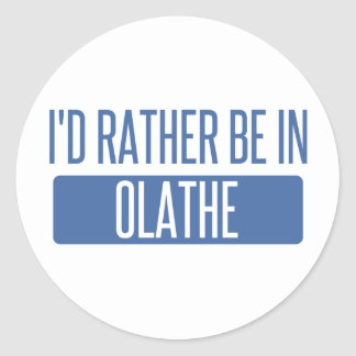 Ik zou eerder in Olathe zijn Ronde Sticker