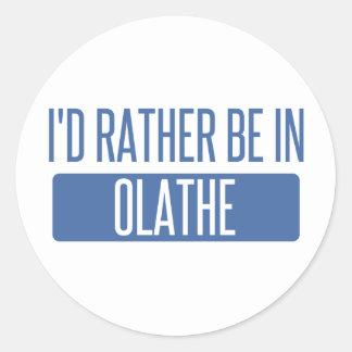 Ik zou eerder in Olathe zijn Ronde Stickers
