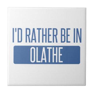 Ik zou eerder in Olathe zijn Tegeltje Vierkant Small
