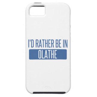 Ik zou eerder in Olathe zijn Tough iPhone 5 Hoesje