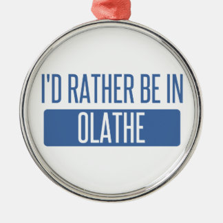 Ik zou eerder in Olathe zijn Zilverkleurig Rond Ornament