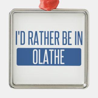 Ik zou eerder in Olathe zijn Zilverkleurig Vierkant Ornament