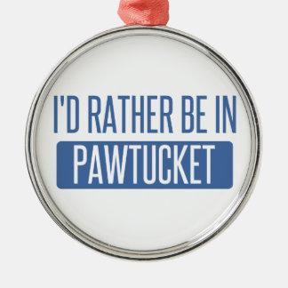 Ik zou eerder in Pawtucket zijn Zilverkleurig Rond Ornament