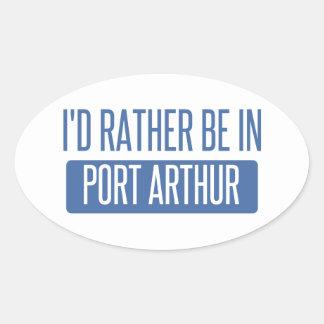 Ik zou eerder in Port Arthur zijn Ovale Sticker