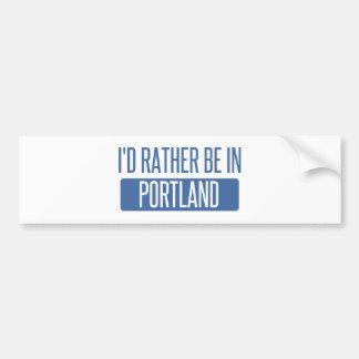 Ik zou eerder in Portland zijn OF Bumpersticker