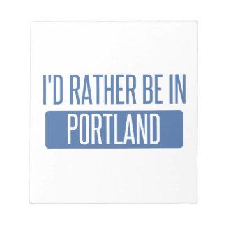 Ik zou eerder in Portland zijn OF Notitieblok