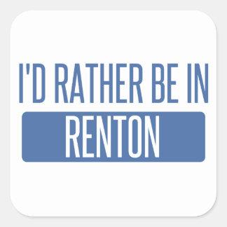 Ik zou eerder in Renton zijn Vierkante Sticker