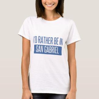 Ik zou eerder in San Gabriel zijn T Shirt