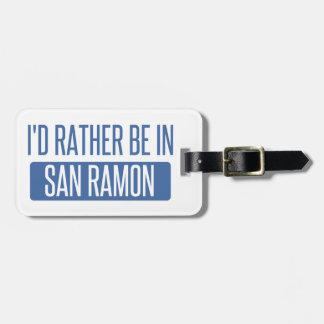 Ik zou eerder in San Ramon zijn Bagagelabel
