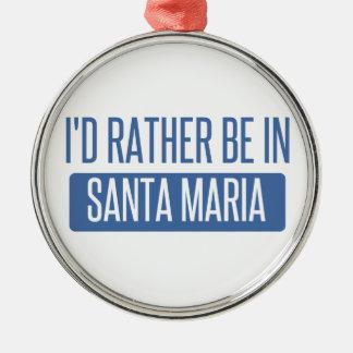 Ik zou eerder in Santa Maria zijn Zilverkleurig Rond Ornament
