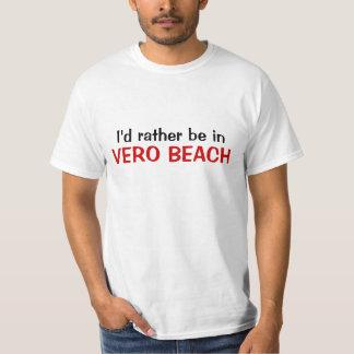 Ik zou eerder in Strand Vero zijn T Shirt