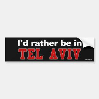 Ik zou eerder in Tel Aviv zijn Bumpersticker