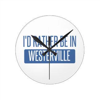 Ik zou eerder in Westerville zijn Ronde Klok