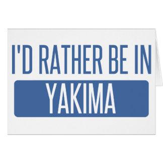 Ik zou eerder in Yakima zijn Briefkaarten 0