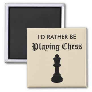 Ik zou eerder Schaak spelen Vierkante Magneet