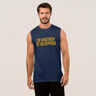 Ik zou eerder slapen. Grappig t-shirtoverhemd T Shirt