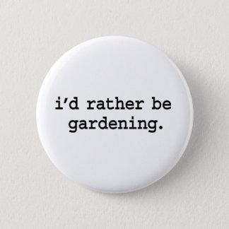 ik zou eerder tuinieren ronde button 5,7 cm